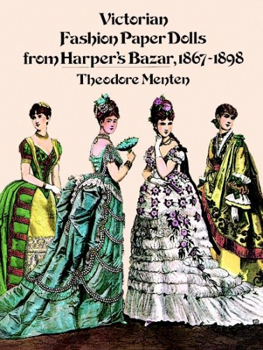 Victorian Fashion Paper Dolls from Harpers Bazar, 1867-1898