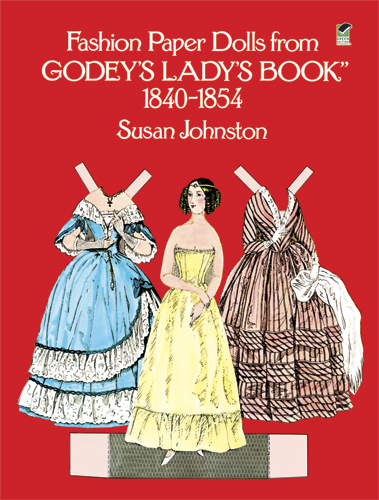 Fashion Paper Dolls from Godeys Ladys Book, 1840-1854