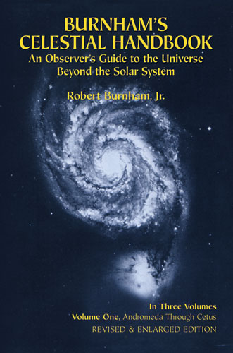 Burnhams Celestial Handbook: An Observers Guide to the Universe Beyond the Solar System