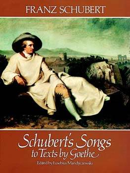 Schuberts Songs to Texts by Goethe