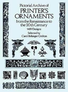 Pictorial Archive of Printers Ornaments from the Renaissance to the 20th Century