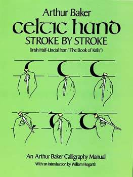 Celtic Hand Stroke by Stroke - Irish Half-Uncial from The Book of Kells
