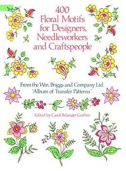 400 Floral Motifs for Designers, Needleworkers and Craftspeople: From the Wm. Briggs and Company Ltd