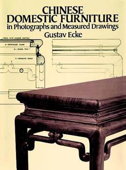 Chinese Domestic Furniture in Photographs and Measured Drawings