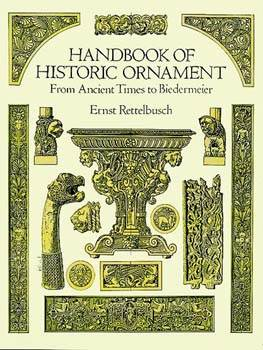 Handbook of Historic Ornament from Ancient Times to Biedermeier