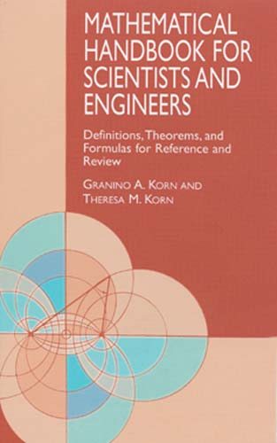 Mathematical Handbook for Scientists and Engineers: Definitions, Theorems, and Formulas for Referenc