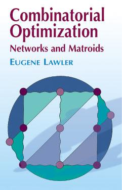 Combinatorial Optimization: Networks and Matroids