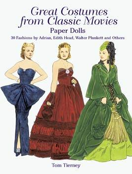 Great Costumes from Classic Movies Paper Dolls: 30 Fashions by Adrian, Edith Head, Walter Plunkett a