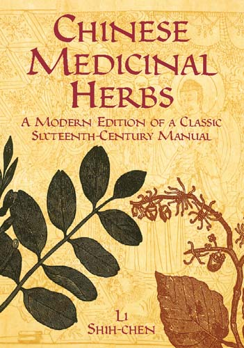 Chinese Medicinal Herbs: A Modern Edition of a Classic 16th-Century Manual