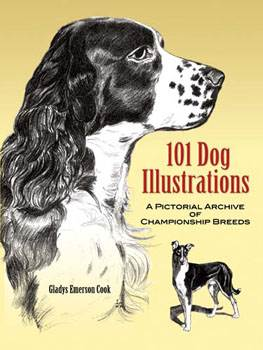 101 Dog Illustrations A Pictorial Archive of Championship Breeds