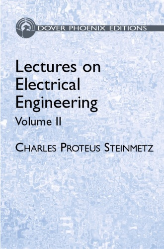 Lectures on Electrical Engineering, Vol. II