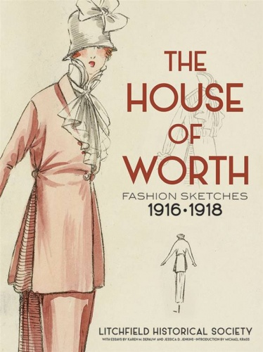 The House of Worth : Fashion Sketches 1916 - 1918
