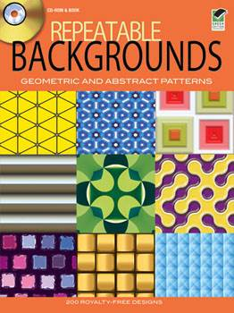 Repeatable Backgrounds: Geometric and Abstract Patterns CD-ROM and Book