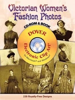 Victorian Womens Fashion Photos CD-ROM and Book