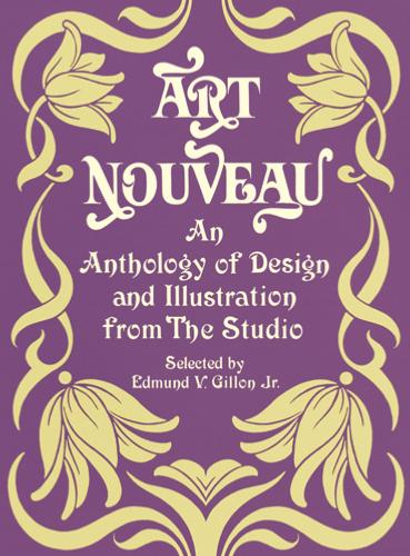 Art Nouveau - An Anthology of Design and Illustration from The Studio