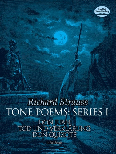 Tone Poems in Full Score, Series 1: Don Juan, Tod Und Verklarung, and Don Quixote