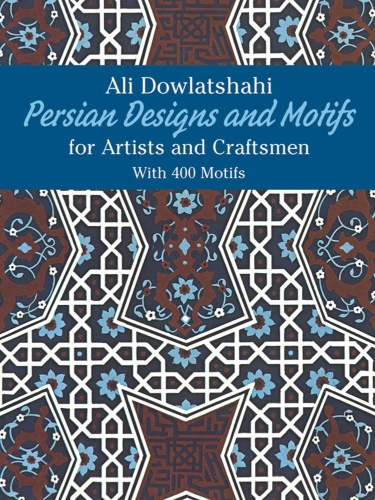 Persian Designs for Artists and Craftsmen