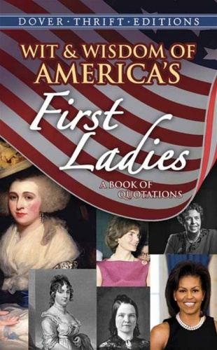 Wit & Wisdom of America's First Ladies
