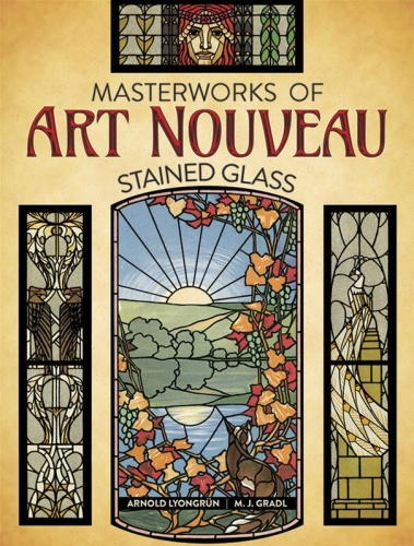 Masterworks of Art Nouveau Stained Glass