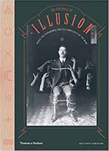 The Spectacle of Illusion : Magic, The Paranormal and the Complicity of the Mind