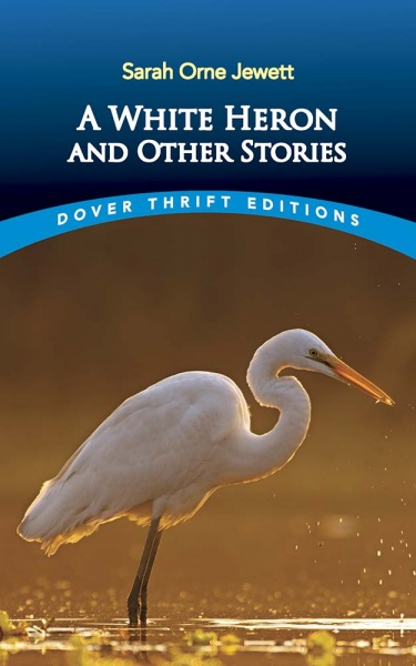 ''White Heron'' and Other Stories