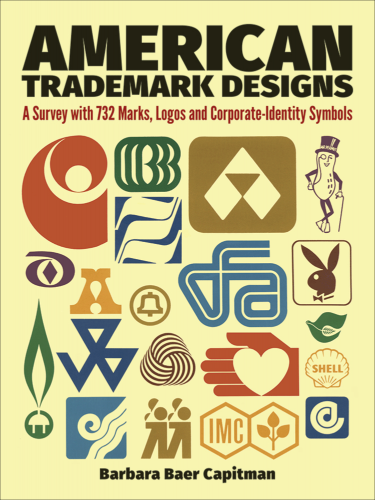 American Trademark Designs, A Survey with 732 Marks, Logos and Corporate Identity Symbols