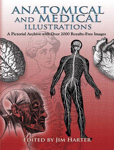 Anatomical and Medical Illustrations: A Pictorial Archive with Over 2000 Royalty-Free Images