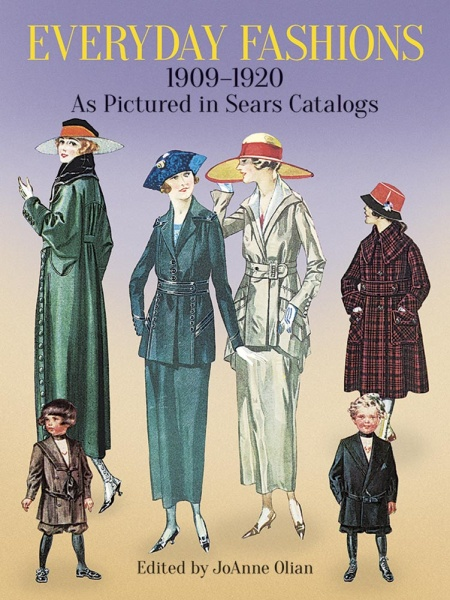 Everyday Fashions, 1909-20 from Sears