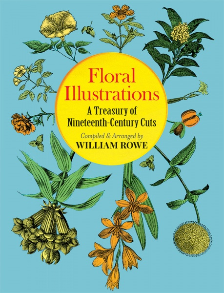 Floral Illustrations, A Treasury of Nineteenth-Century Cuts