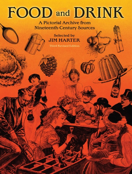 Food and Drink - A Pictorial Archive from Nineteenth Century Sources
