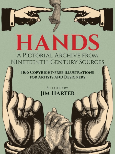 Hands - A Pictorial Archive from Nineteenth-Century Sources