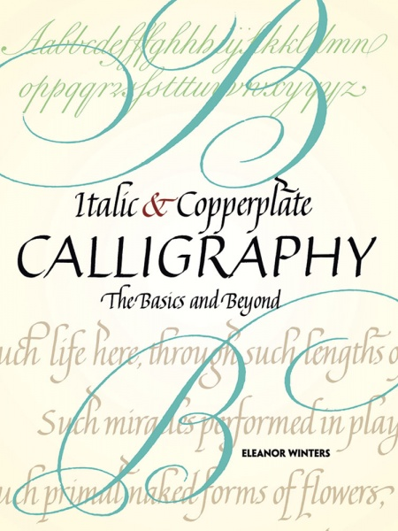 Italic and Copperplate Calligraphy: The Basics and Beyond