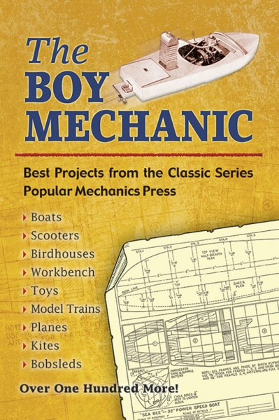The Boy Mechanic - Best Projects from the Classic Popular Mechanics Series