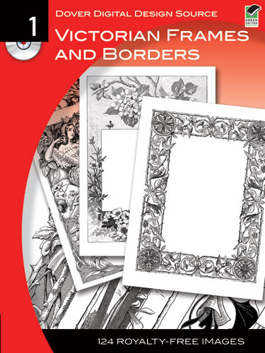 Dover Digital Design Source #1 - Victorian Frames and Borders