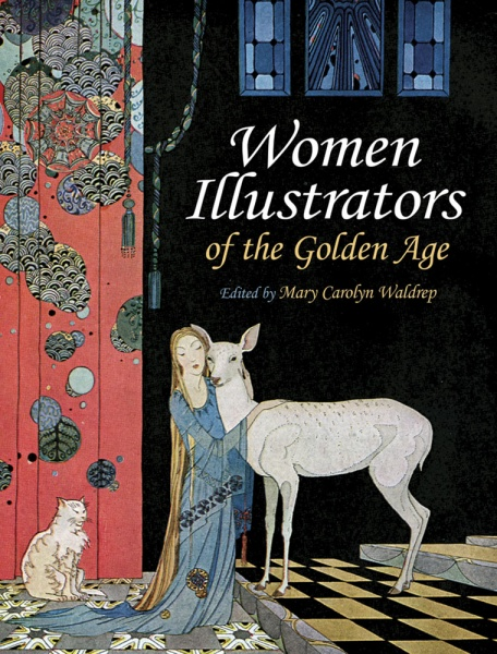 By a Womans Hand: Illustrators of the Golden Age