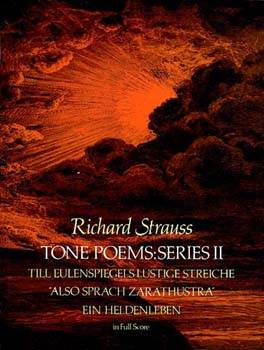 Tone Poems in Full Score, Series 2: Till Eulenspiegels Lustige Streiche, also Sprach Zarathustra and