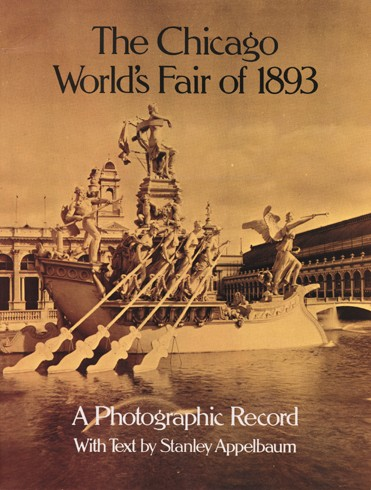 The Chicago Worlds Fair of 1893: A Photographic Record