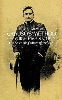 Carusos Method of Voice Production