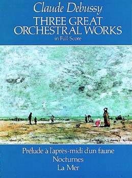Three Great Orchestral Works in Full Score: Pr