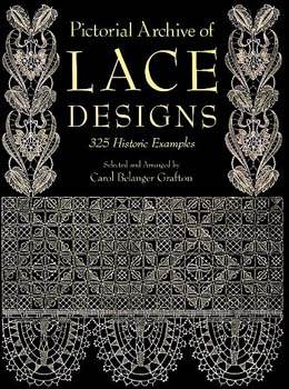 Pictorial Archive of Lace Designs - 325 Historic Examples