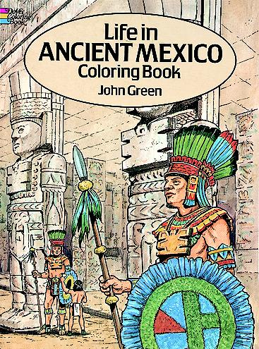 Life in Ancient Mexico Coloring Book
