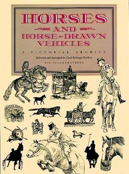 Horses and Horse-Drawn Vehicles, A Pictorial Archive
