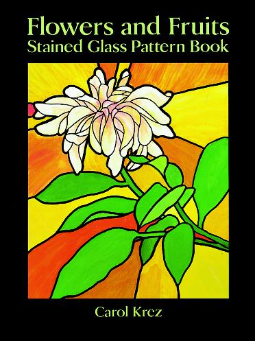 Flowers and Fruits Stained Glass Pattern Book