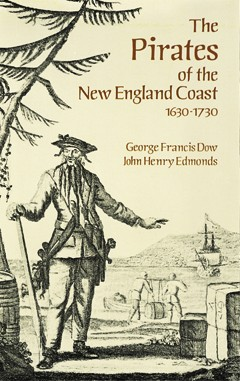 The Pirates of the New England Coast 1630-1730