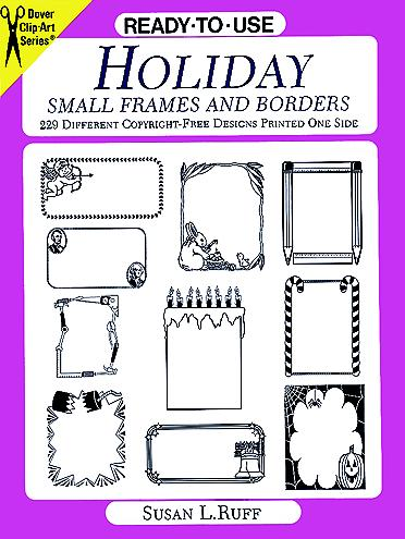 Ready-to-Use Holiday Small Frames and Borders: 229 Different Copyright-Free Designs Printed One Side
