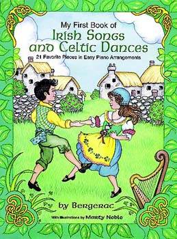 My First Book of Irish Songs and Celtic Dances: 21 Favorite Pieces in Easy Piano Arrangements