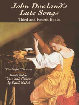 John Dowlands Lute Songs: Third and Fourth Books with Original Tablature