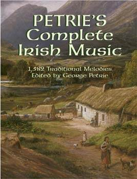 Petries Complete Irish Music: 1,582 Traditional Melodies