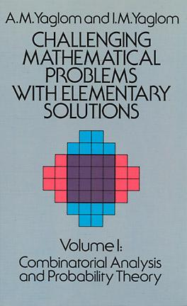 Challenging Mathematical Problems with Elementary Solutions, Vol. 1