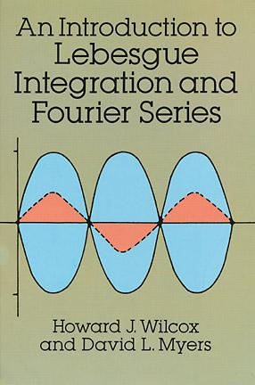 An Introduction to Lebesgue Integration and Fourier Series